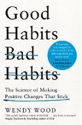 Cover-Bild zu Good Habits, Bad Habits (eBook) von Wood, Wendy