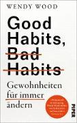 Cover-Bild zu Good Habits, Bad Habits - Gewohnheiten für immer ändern (eBook) von Wood, Wendy