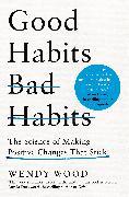 Cover-Bild zu Good Habits, Bad Habits von Wood, Wendy