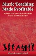 Cover-Bild zu Music Teaching Made Profitable (eBook) von Brentnall-Wood, Wendy