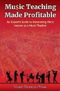 Cover-Bild zu Music Teaching Made Profitable von Brentnall-Wood, Wendy