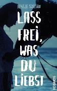 Cover-Bild zu Lass frei was du liebst (eBook) von Szillat, Antje