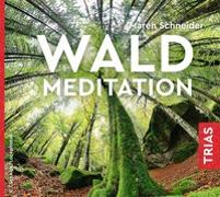 Cover-Bild zu Waldmeditation von Schneider, Maren