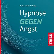 Cover-Bild zu Hypnose gegen Angst (Audio Download) von König, Roland