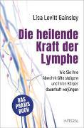 Cover-Bild zu Die heilende Kraft der Lymphe von Levitt Gainsley, Lisa