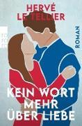 Cover-Bild zu Kein Wort mehr über Liebe (eBook) von Le Tellier, Hervé