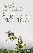 Cover-Bild zu All die glücklichen Familien von Le Tellier, Hervé