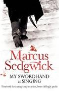 Cover-Bild zu Sedgwick, Marcus: My Swordhand is Singing (eBook)