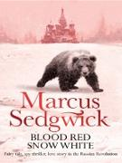 Cover-Bild zu Sedgwick, Marcus: Blood Red, Snow White (eBook)