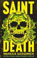 Cover-Bild zu Sedgwick, Marcus: Saint Death (eBook)