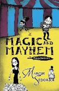 Cover-Bild zu Sedgwick, Marcus: Magic and Mayhem (eBook)