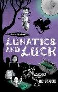 Cover-Bild zu Sedgwick, Marcus: Lunatics and Luck (eBook)