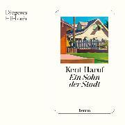 Cover-Bild zu Ein Sohn der Stadt (Audio Download) von Haruf, Kent