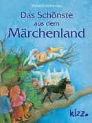 Cover-Bild zu Das Schönste aus dem Märchenland von Matthießen, Wilhelm