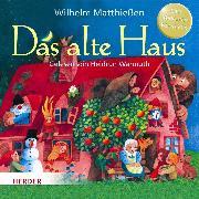 Cover-Bild zu Das alte Haus (Audio Download) von Matthießen, Wilhelm