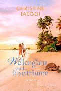 Cover-Bild zu Wellenglanz und Inselträume (eBook) von Jaeggi, Christine