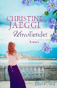 Cover-Bild zu Unvollendet (eBook) von Jaeggi, Christine