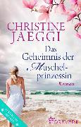 Cover-Bild zu Das Geheimnis der Muschelprinzessin (eBook) von Jaeggi, Christine