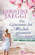 Cover-Bild zu Das Geheimnis der Muschelprinzessin von Jaeggi, Christine