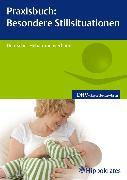Cover-Bild zu Praxisbuch: Besondere Stillsituationen (eBook) von e.V, Hebammengemeinschaftshilfe (Hrsg.)