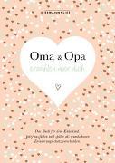 Cover-Bild zu Vliet, Elma van: Oma und Opa erzählen über dich I Elma van Vliet