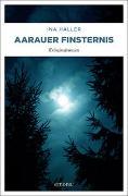 Cover-Bild zu Aarauer Finsternis von Haller, Ina