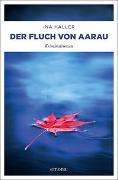 Cover-Bild zu Der Fluch von Aarau von Haller, Ina