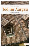 Cover-Bild zu Tod im Aargau von Haller, Ina