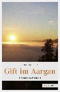 Cover-Bild zu Gift im Aargau (eBook) von Haller, Ina