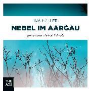 Cover-Bild zu Nebel im Aargau (Audio Download) von Haller, Ina