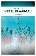 Cover-Bild zu Nebel im Aargau von Haller, Ina