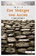 Cover-Bild zu Der Metzger von Aarau (eBook) von Haller, Ina