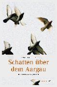 Cover-Bild zu Schatten über dem Aargau (eBook) von Haller, Ina