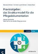 Cover-Bild zu Praxisratgeber: das Strukturmodell für die Pflegedokumentation von Ahmann, Manuela
