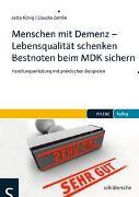 Cover-Bild zu Menschen mit Demenz - Lebensqualität schenken Bestnoten beim MDK sichern von König, Jutta