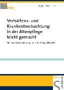 Cover-Bild zu Verhaltens- und Krankenbeobachtung in der Altenpflege leicht gemacht (eBook) von Löser, Angela Paula
