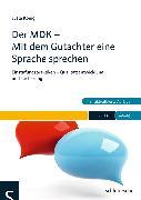 Cover-Bild zu Der MDK - Mit dem Gutachter eine Sprache sprechen (eBook) von König, Jutta
