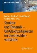 Cover-Bild zu Rendtorff, Barbara (Hrsg.): Struktur und Dynamik - Un/Gleichzeitigkeiten im Geschlechterverhältnis