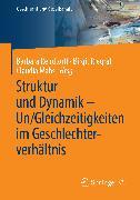 Cover-Bild zu Mahs, Claudia (Hrsg.): Struktur und Dynamik - Un/Gleichzeitigkeiten im Geschlechterverhältnis (eBook)