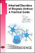 Cover-Bild zu Inherited Disorders of Biogenic Amines: A Practical Guide (eBook) von Hoffmann, Georg F.