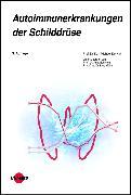 Cover-Bild zu Autoimmunerkrankungen der Schilddrüse (eBook) von Derwahl, Karl-Michael