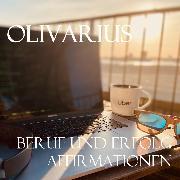 Cover-Bild zu Beruf und Erfolg - Affirmationen (Audio Download) von Olivarius