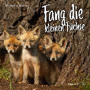 Cover-Bild zu Fang die kleinen Füchse (Audio Download) von Critchlow, Philip