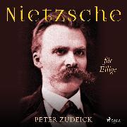 Cover-Bild zu Nietzsche für Eilige (Audio Download) von Zudeick, Peter
