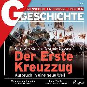 Cover-Bild zu G/GESCHICHTE - Der Erste Kreuzzug - Aufbruch in eine neue Welt (Audio Download) von Geschichte, G