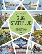 Cover-Bild zu Zug statt Flug von KUNTH Verlag (Hrsg.)