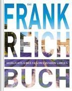 Cover-Bild zu Das Frankreich Buch von KUNTH Verlag (Hrsg.)