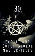 Cover-Bild zu 30 Occult and Supernatural Masterpieces in One Book (eBook) von Dickens, Charles