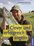 Cover-Bild zu Clever und erfolgreich angeln von Gretler, Thomas