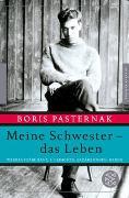 Cover-Bild zu Meine Schwester - das Leben von Pasternak, Boris